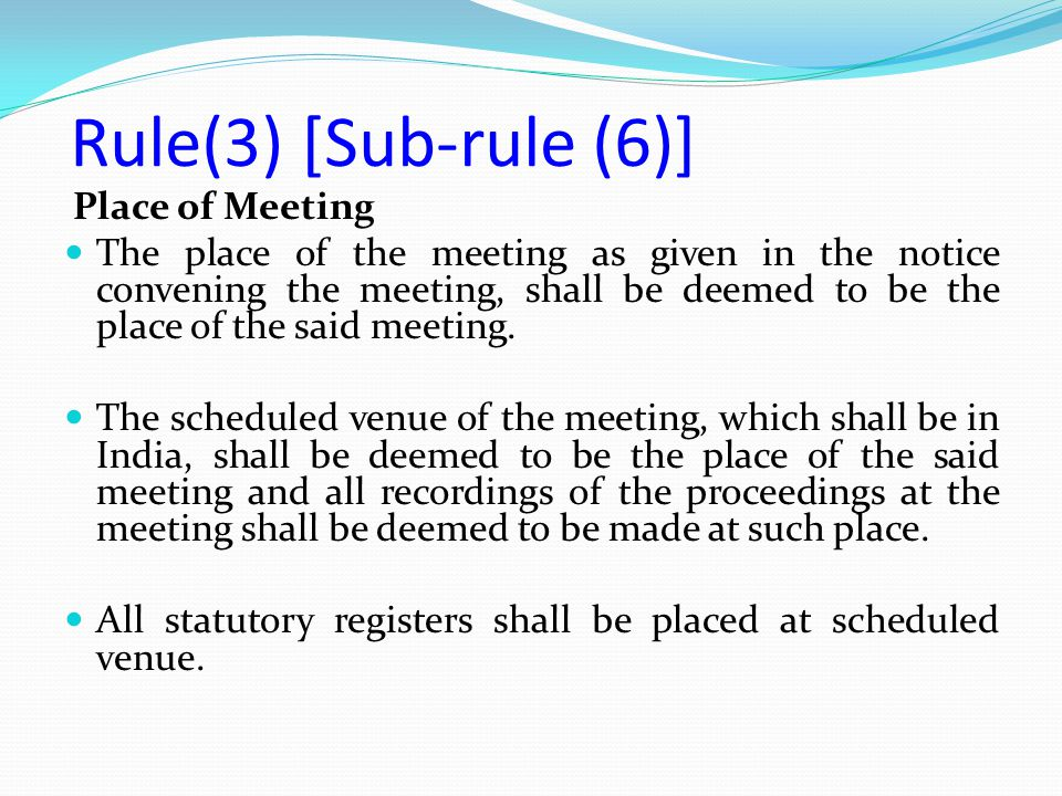 Rule(3) [Sub-rule (6)] Place of Meeting